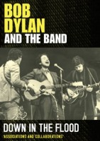 Bob Dylan And The Band Down in the Flood