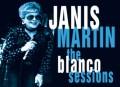 Janis Martin Blanco Sessions