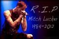 RIP Mitch Lucker 1984-2012