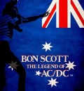 Bon Scott The Legend of ACDC