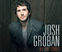 Josh Groban All That Echoes