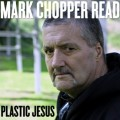 Chopper Read Plastic Jesus, Noise11,