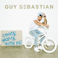 Guy Sebastian Come Home With Me Noise11.com music news