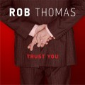 Rob Thomas Trust You, music news, noise11.com