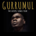 Gurrumul The Gospel Songs Tour