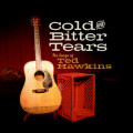 Cold and Bitter Tears The Songs of Ted Hawkins