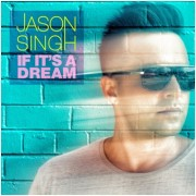 Jason Singh If Its A Dream