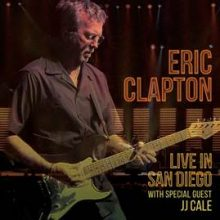 Eric Clapton Live In San Diego with JJ Cale