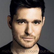 Michael Buble Nobody But Me