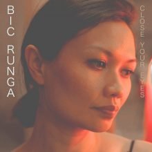 Bic Runga Close Your Eyes