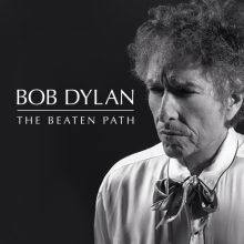 Bob Dylan The Beaten Path