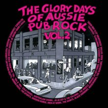 The Glory Days of Aussie Pub Rock Vol 2