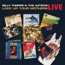 Billy Thorpe and the Aztecs Lock Up Your Mothers live
