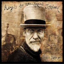 Chris Barron Angels and One Armed Jugglers