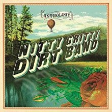 Nitty Gritty Dirt Band Anthology