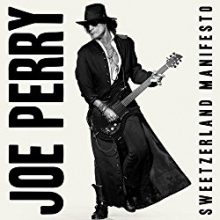 Joe Perry Sweetzerland Manifesto