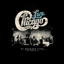 Chicago VI Decades Live