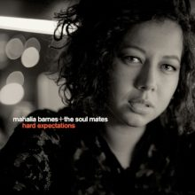 Mahalia Barnes and The Soul Mates Hard Expectations