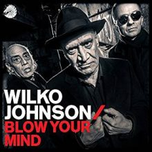 Wilko Johnson Blow Your Mind