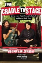 From Cradle To Stage Viriginia Grohl