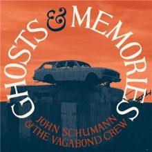 John Schumann Ghosts and Memories
