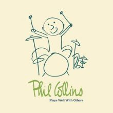Phil Collins Plays Well With Others