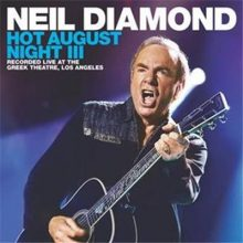 Neil Diamond Hot August Night III