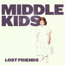 Middle Kids- Lost Friends