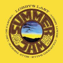 Lobby Loyde Lobbys Last Summer Jam