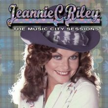 Jeannie C Riley The Music City Sessions