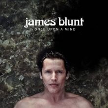James Blunt Once Upon A Mind