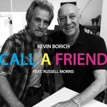 Kevin Borich and Russell Morris Call A Friend