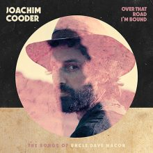 Joachim Cooder Over That Road Im Bound