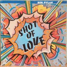 Bob Dylan Shot of Love