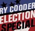 images Ry Cooder Election Special