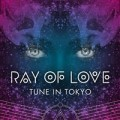 Tune In Tokyo Ray Of Love