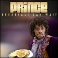 Prince Breakfast Can Wait, Noise11, Photo