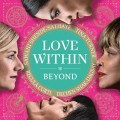 Beyond Love Within