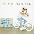Guy Sebastian Come Home With Me Noise11.com music news