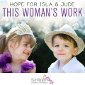 Hope for Isla and Jude This Womans Work