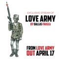 Dallas Frasca - Love Army, music news, noise11.com