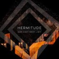 Hermitude Dark Night Sweet Light