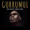 Gurrumul The Gospel Songs Tour