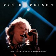 Van Morrison Its Too Late To Stop Now