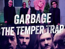 Garbage and The Temper Trap