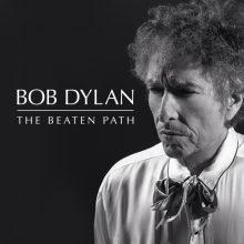 Bob Dylan The Beaten Path