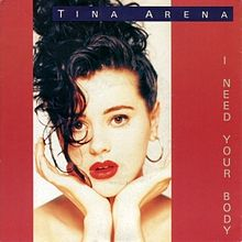 Tina Arena I Need Your Body