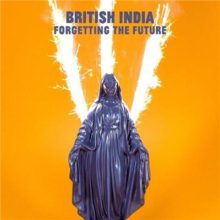 British India Forgetting The Future