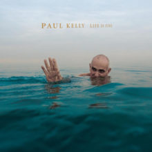 Paul Kelly Life Is Fine