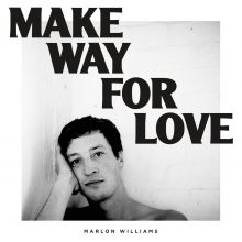 Marlon Williams Make Way For Love